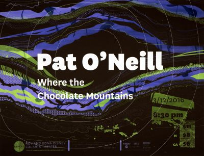 "CalArts poster: REDCAT: Pat O'Neill, ""Where the Chocolate Mountains"" by Jack Mulholland Katie Barger"