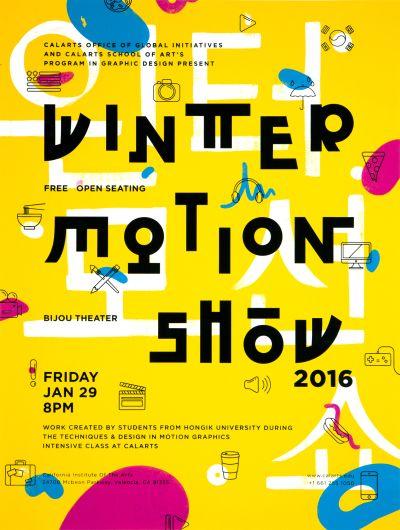 CalArts poster: 2016 Winter Motion Show by Jaime Van Wart Kennis Wong Noha Khashoggi Sharleen Chen
