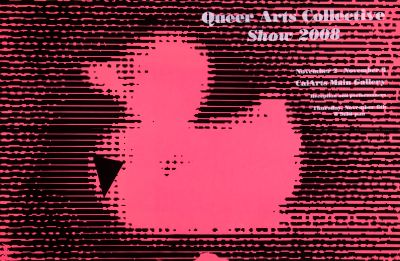 CalArts poster: Queer Arts Collective Show 2008 by Kurtis Kennington