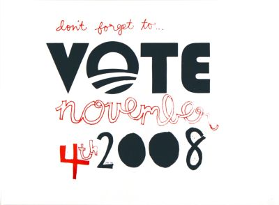 CalArts poster: Don't Forget To… Vote November 4th 2008 by