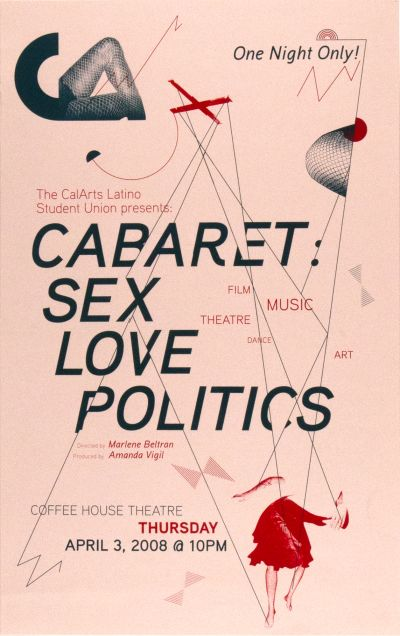 CalArts poster: Cabaret: Sex, Love, Politics by Jose Hernandez