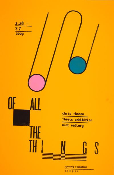 "CalArts poster: ""Of All Things"", Chris Thoren Thesis Exhibition by Aaron Vinton"