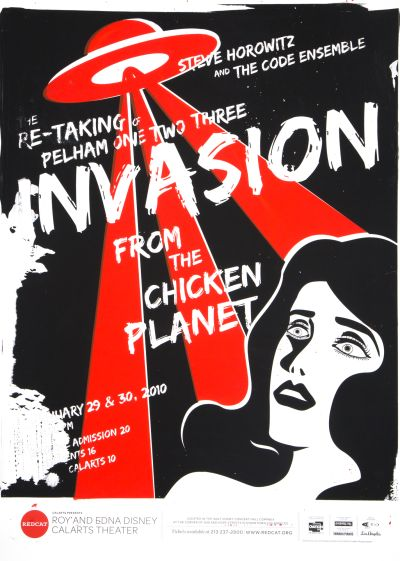 "CalArts poster: REDCAT: ""The Re-Taking of Pelham One Two Three Invasion From the Chicken Planet"" by Jason Lee Terry Lee"