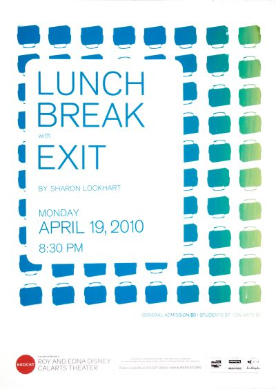 "CalArts poster: REDCAT: ""Lunch Break with Exit"", Sharon Lockhart by Kate Thomas Terry Lee"