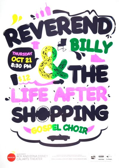 "CalArts poster: REDCAT: ""Reverend Billy and the Life After Shopping Gospel Choir"" by Andrea Williams Zachary Roberson"