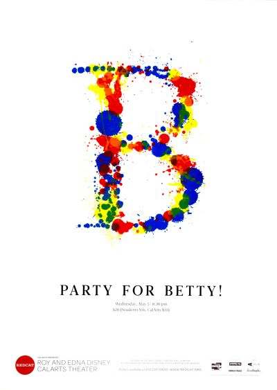 CalArts poster: REDCAT: Party for Betty! by Kate Thomas Lauren Grilli