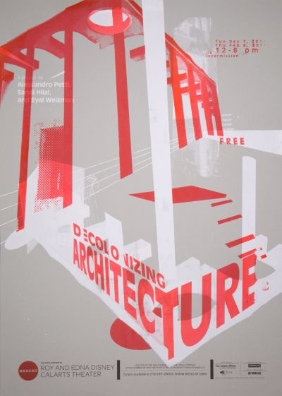 "CalArts poster: REDCAT: ""Decolonizing Architecture"" by Karen To Michelle Kim"