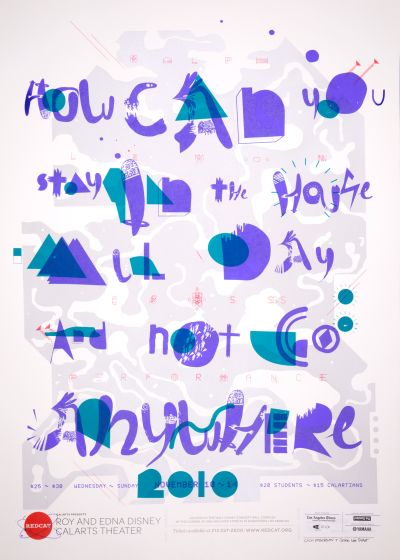 "CalArts poster: REDCAT: Ralph Lemon's ""How Can You Stay in the House All Day and Not Go Anywhere?"" by Zachary Roberson"