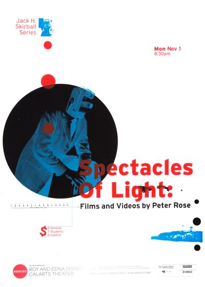 "CalArts poster: REDCAT: ""Spectacles of Light: Films and Videos by Peter Rose"" by Alejandro Hernandez"