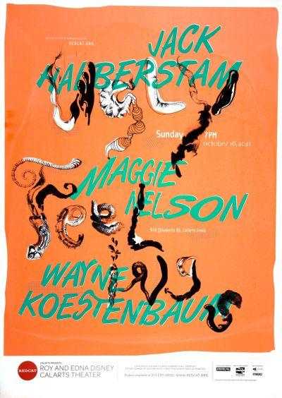 CalArts poster: REDCAT: Jack Halberstam, Maggie Nelson, Wayne Koestenbaum by Christopher Burnett Pedro Lavin