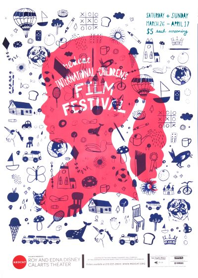 CalArts poster: REDCAT: 2011 International Children's Film Festival by Andelee Lin Tiffanie Tran