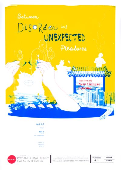 CalArts poster: REDCAT: Between Disorder and Unexpected Pleasure by Andelee Lin