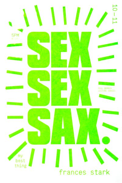 "CalArts poster: ""Sex, Sex, Sax"", Frances Stark by Stefano Giustiniani"