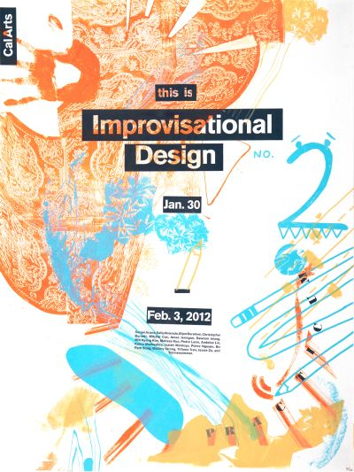 CalArts poster: this is Improvisational Design by Isaiah Montoya Melissa Kuo Tiffanie Tran