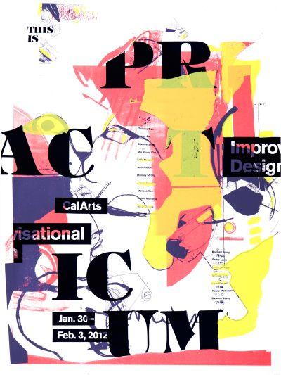 CalArts poster: 2012 Improvisational Design Practicum by Christopher Burnett Jenée Jernigan Mitchel Cox Pierre Nguyen Sally Alvarado Sergei Devo Acuña