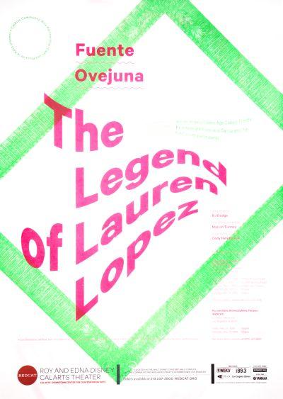 CalArts poster: REDCAT: The Legend of Lauren Lopez by Ryan Hines SoYun Cho