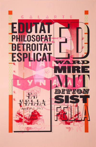 CalArts poster: Ed Fella Farewell Lecture: Educated, Philosofated, Detroitated, Esplicated by Louise Sandhaus