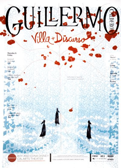 CalArts poster: REDCAT: Villa + Discurso, Guillermo Calderon by Isaiah Montoya Lily Sin