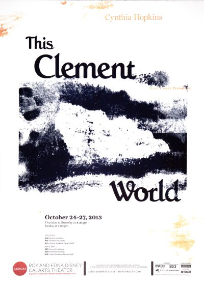 CalArts poster: REDCAT: This Clement World, Cynthia Hopkins by Jessie Zo Soo Jin Lee Sue Kim