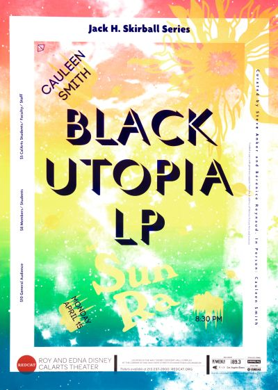 "CalArts poster: REDCAT: Cauleen Smith, ""Black Utopia LP"" by"