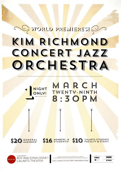CalArts poster: REDCAT: Kim Richmond Concert Jazz Orchestra by Amanda Gartman Pedro Lavin Taylor Giali