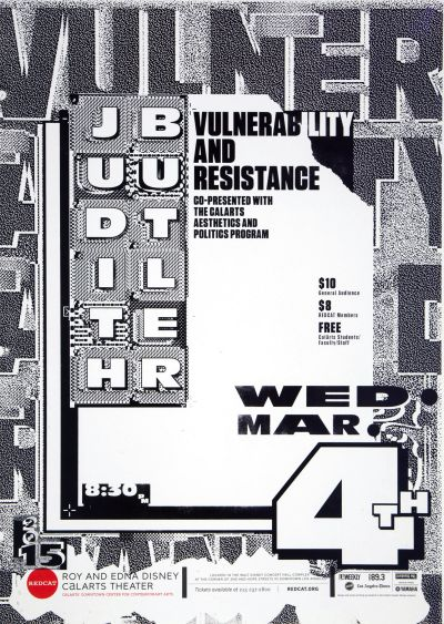 "CalArts poster: REDCAT: Judith Butler, ""Vulnerability and Resistance"" by Brian Thompsen David Chathas"
