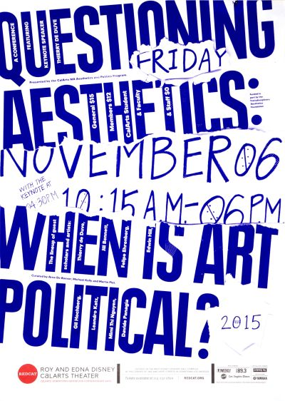 CalArts poster: REDCAT: Questioning Aesthetics: When Is Art Political? by Jessica Lee Tracy Kim
