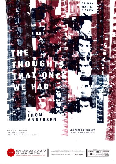 "CalArts poster: REDCAT: ""The Thoughts That Once We Had"", by Thom Andersen by Jack Mulholland Sohee Kim"