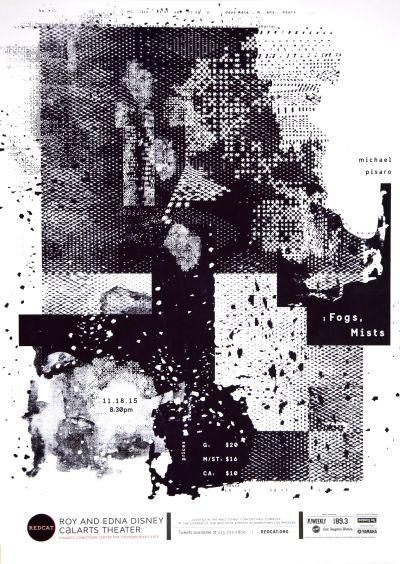 "CalArts poster: REDCAT: Michael Pisaro, ""Fogs, Mists"" by Mina Shoaib Sohee Kim"