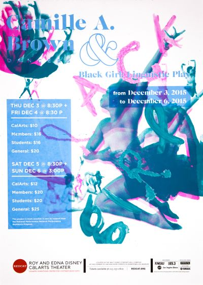 CalArts poster: REDCAT: Camille A. Brown Dancers & Black Girl: Linguistic Play by Jane Hong Won Choi Stedman Halliday