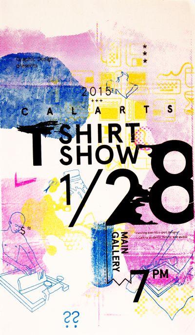 CalArts poster: 2015 CalArts T-Shirt Show by Jenny Earnest Karen Hong Karin Yamauchi Kennis Wong Soo Jin Lee Tina Hung