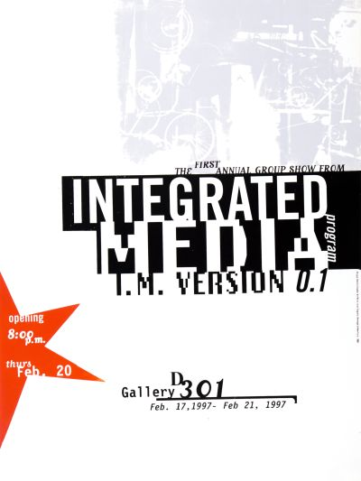 CalArts poster: Integrated Media Program: The First Annual Group Show by Dennis Toyoda
