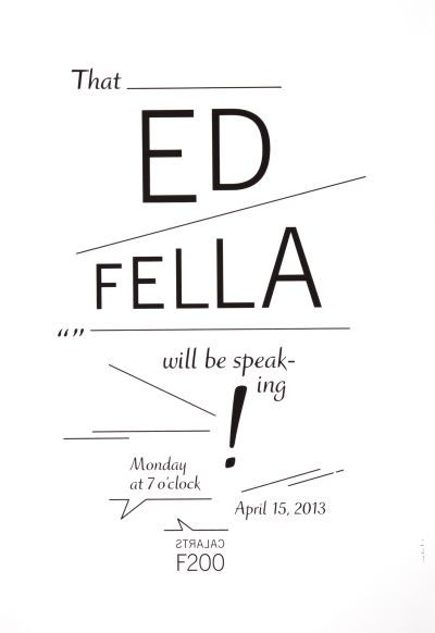 CalArts poster: Ed Fella Farewell Lecture: The Ed Fella Will Be Speaking! by Caryn Aono