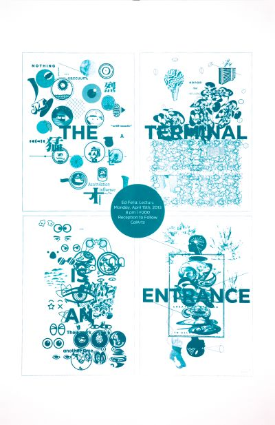 CalArts poster: Ed Fella Farewell Lecture: The Terminal Is An Entrance by Ian Lynam Ed Fella