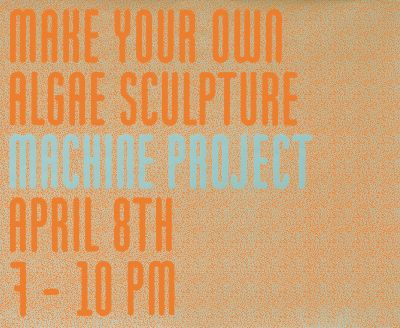 CalArts poster: Make Your Own Algae Sculpture by Hayden Smith