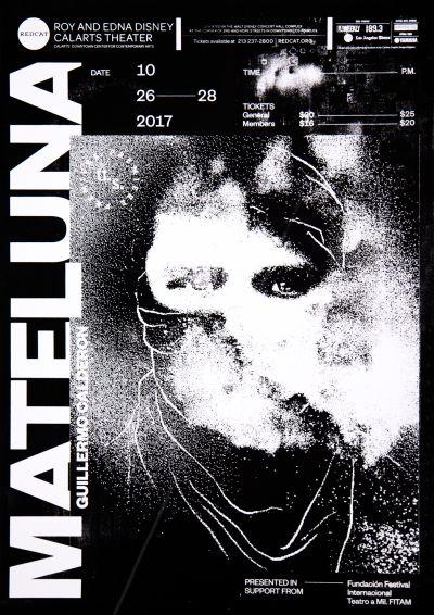 CalArts poster: REDCAT: Mateluna by Benjamin Macias Tommy Choi