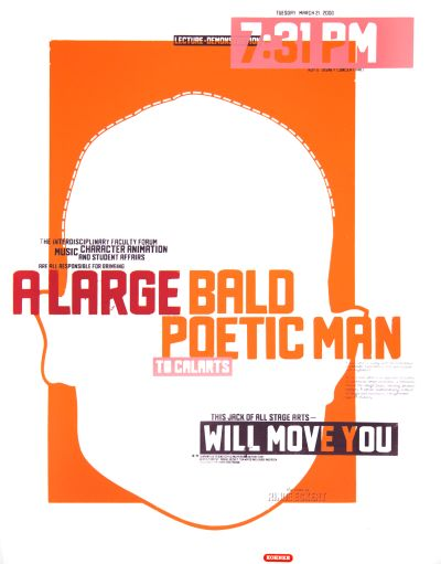 CalArts poster: A Large Bald Poetic Man by Michael Kohnke