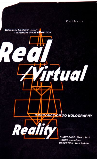 CalArts poster: Real/Virtual Reality: Introduction to Holography by