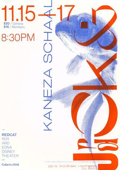 CalArts poster: REDCAT: Kaneza Schaal by Akane Yasuda Lyla Zhou