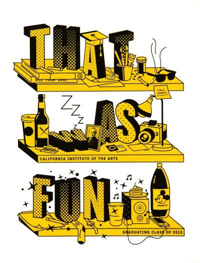 CalArts poster: 2013 Graduation: That Was Fun by Christopher Burnett