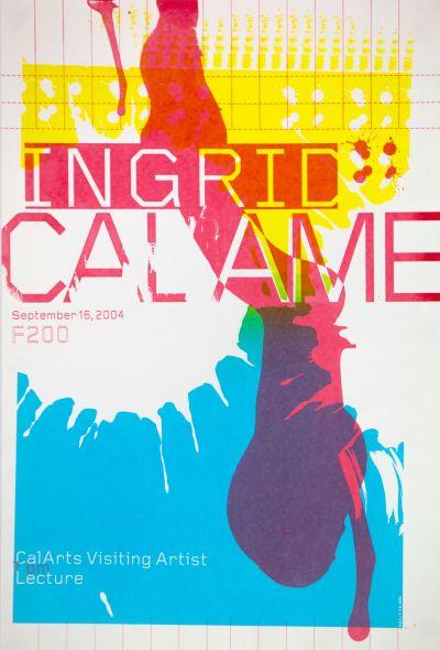 CalArts poster: Ingrid Calame by Kate Cardoza Yasmin Khan