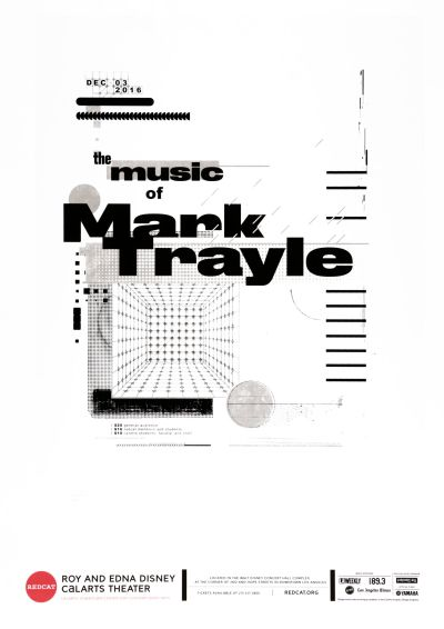 CalArts poster: The Music Of Mark Trayle by Monique Wilmoth Peri Levin