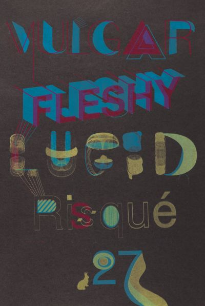 CalArts poster: Vulgar Fleshy Lucid Risqué 27 by Gali Erez Rachel Austin-Martin