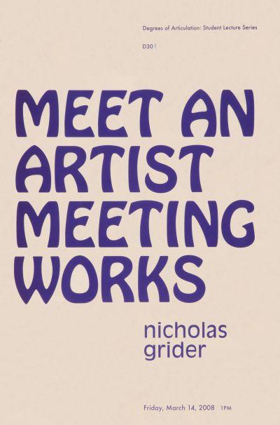 CalArts poster: Nichols Grider: Meet An Artist Meeting Works by