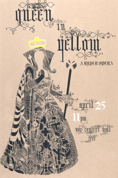 CalArts poster: Queen In Yellow by