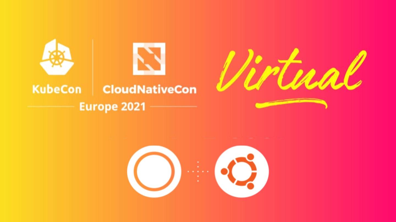 Canonical & Ubuntu at KubeCon Europe 2021