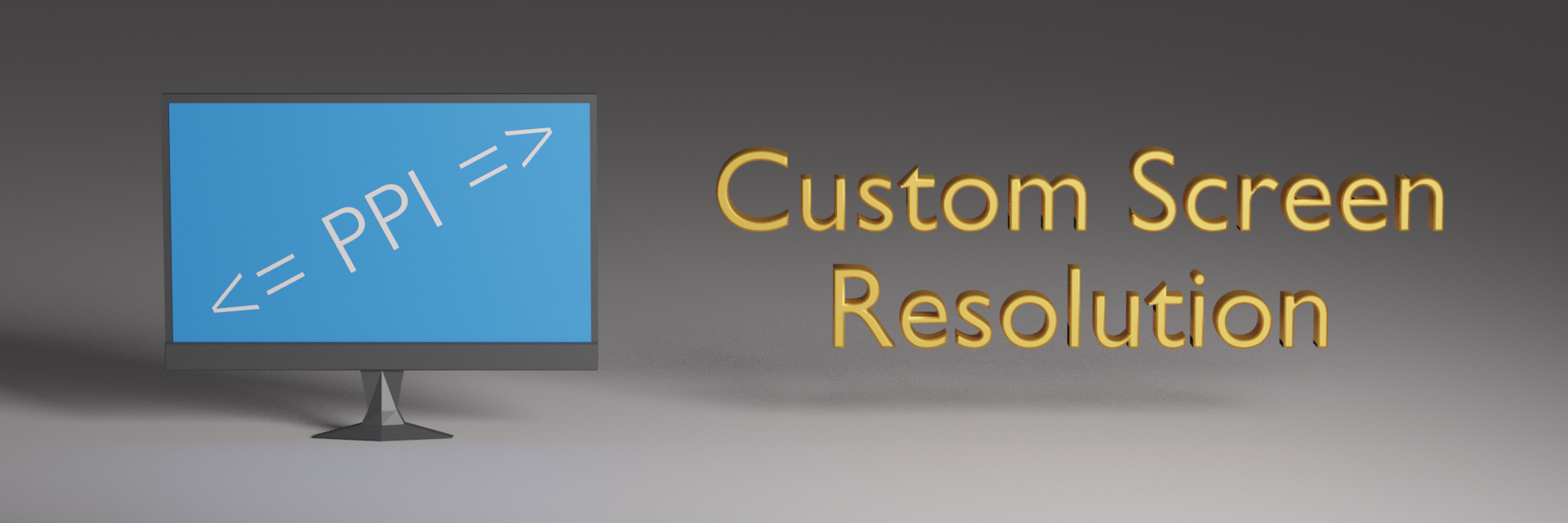 Custom Screen Resolution banner