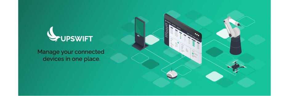 Upswift - IoT device management platform banner