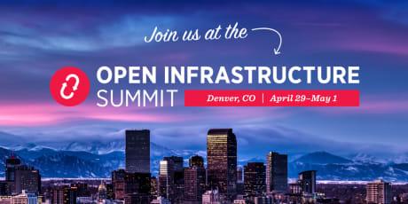 Open Infrastructure Summit Denver