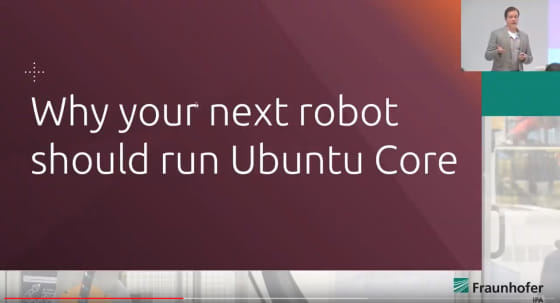 why your next robot should run Ubuntu Core, ROS Industrial 2018